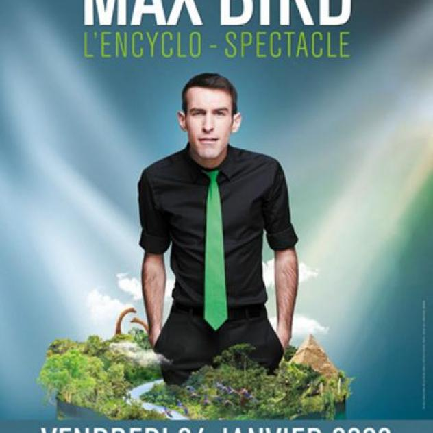 Max Bird - L'Encyclo-spectacle - ©